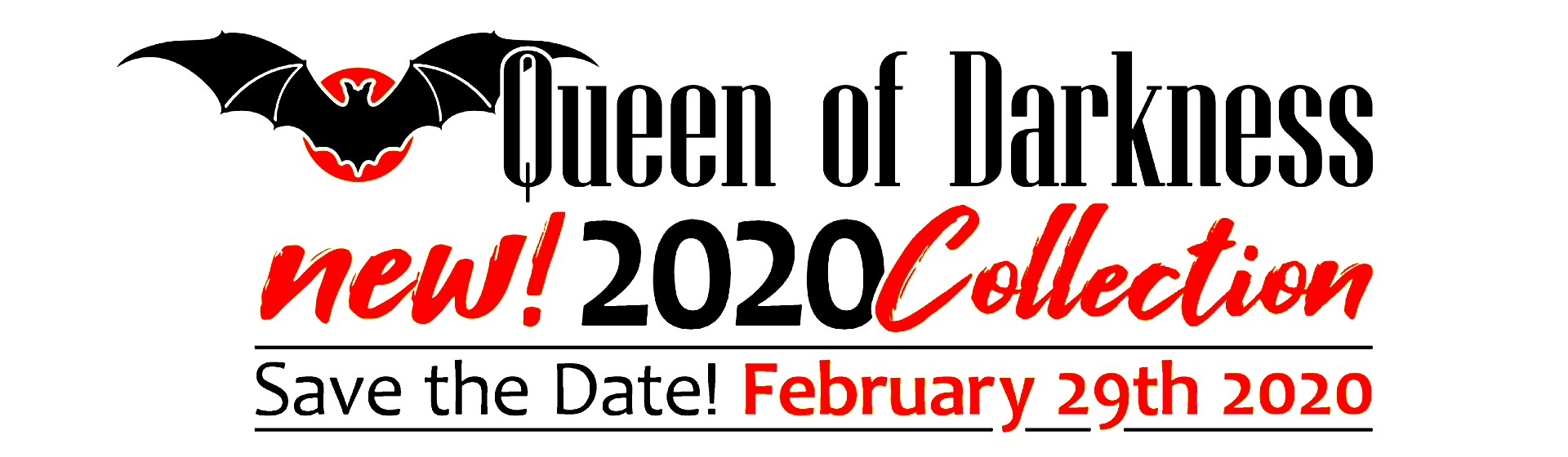 The NEW Queen of Darkness 2020 GOTHIC COLLECTION will be released on February 29th 2020.