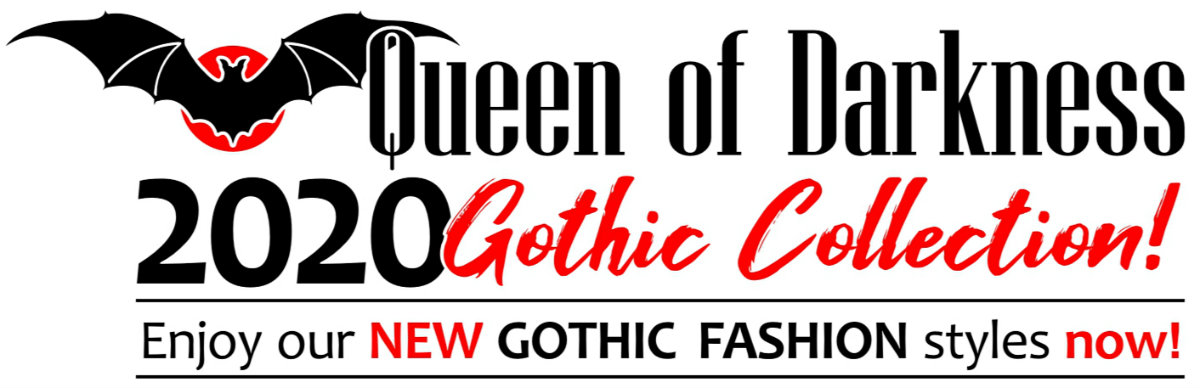 NEW Queen of Darkness 2020 GOTHIC Fashion COLLECTION